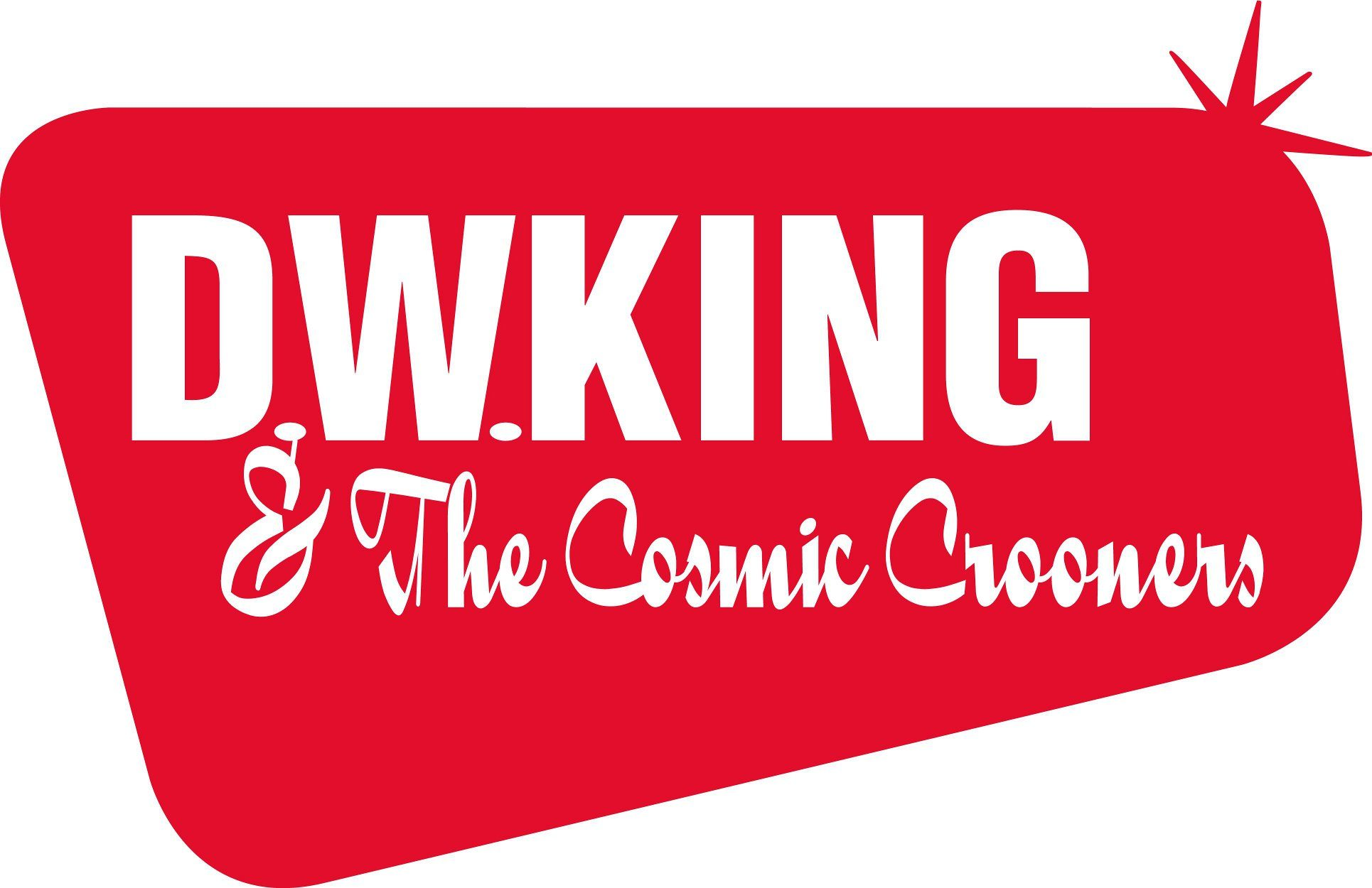D.W. King & The Cosmic Crooners